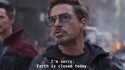 Tony Stark saying Earth is Closed Today