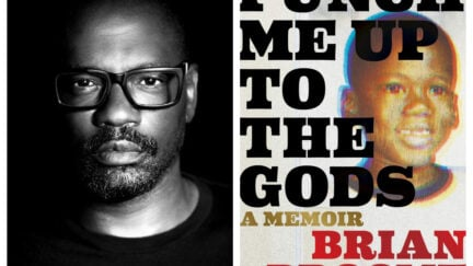 Brian Broome and his debut memoir, Punch Me Up To The Gods