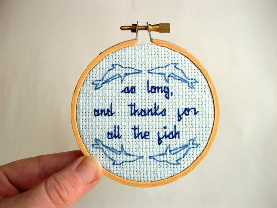 """""""So Long And Thanks For All The Fish"""" <em>The Hitchhiker's Guide To The Galaxy</em>"""