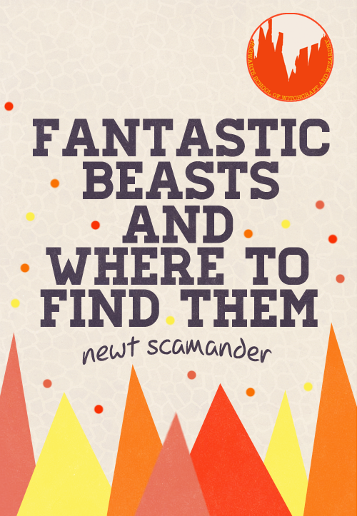 the-hogwarts-school-of-witchcraft-and-wizardry-libraryfantastic-beasts-and-where-to-find-them-by-newt-scamander