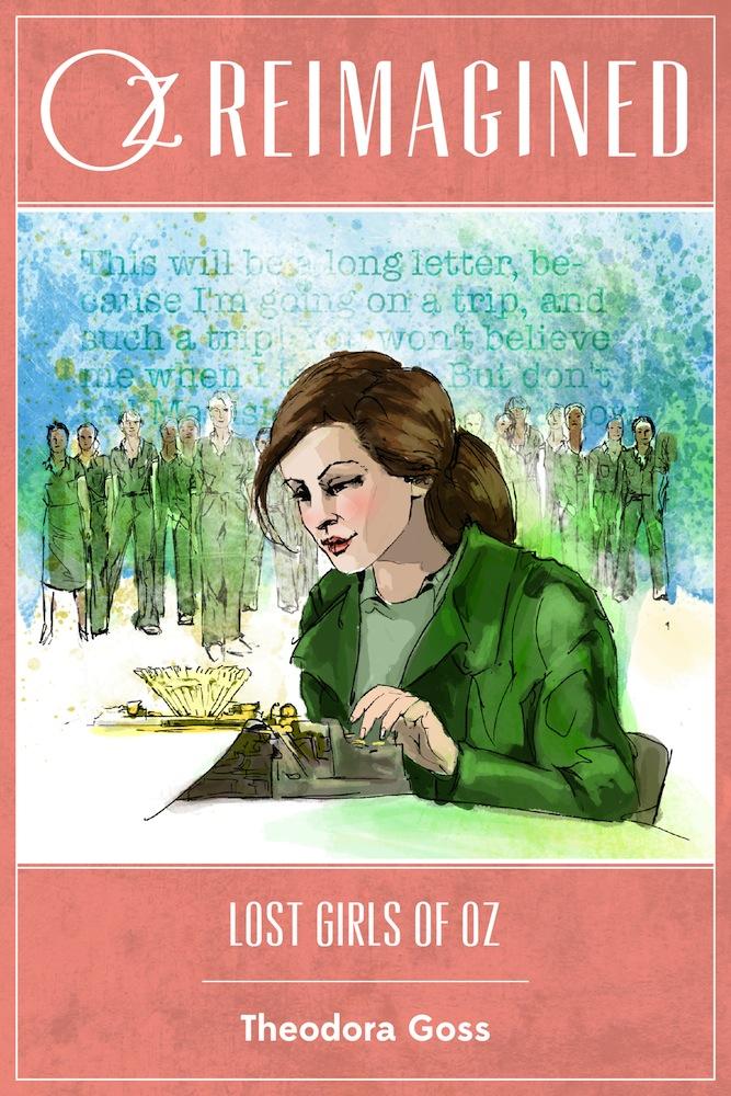 <em>Lost Girls of Oz</em>, Theodora Goss