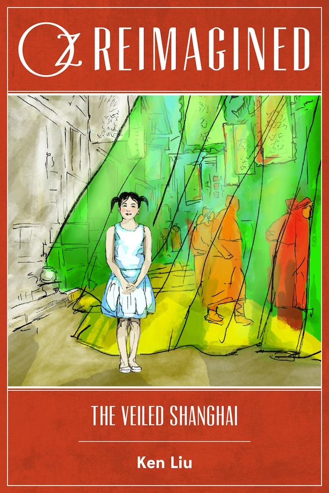 <em>The Veiled Shanghai</em>, Ken Liu