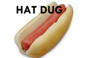 Hat Dug